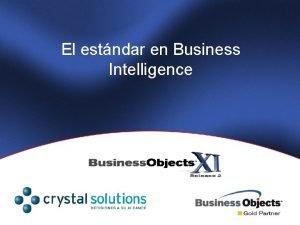 El estndar en Business Intelligence Nueva Arquitectura Business