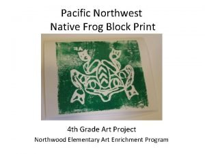 Pacific Northwest Native Frog Block Print 4 th