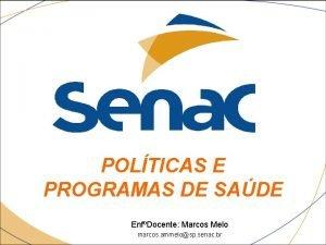 POLTICAS E PROGRAMAS DE SADE EnfDocente Marcos Melo