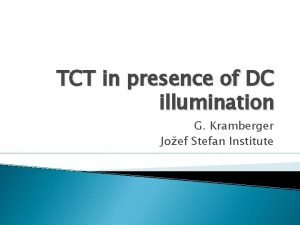 TCT in presence of DC illumination G Kramberger