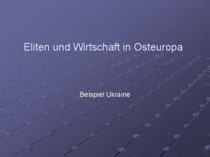 Eliten und Wirtschaft in Osteuropa Beispiel Ukraine The