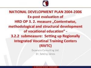 NATIONAL DEVELOPMENT PLAN 2004 2006 Expost evaluation of