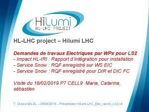 HLLHC project Hilumi LHC Demandes de travaux Electriques