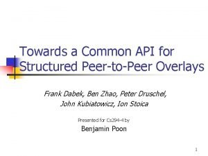 Towards a Common API for Structured PeertoPeer Overlays