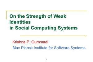 On the Strength of Weak Identities in Social