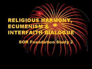 RELIGIOUS HARMONY ECUMENISM INTERFAITH DIALOGUE SOR Foundation Study