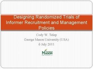 Designing Randomized Trials of Informer Recruitment and Management
