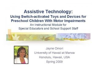 Assistive Technology Using Switchactivated Toys and Devices for