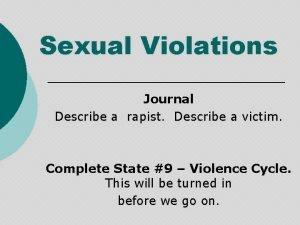 Sexual Violations Journal Describe a rapist Describe a