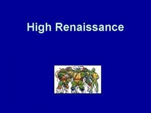 High Renaissance High Renaissance Very brief 4 decades