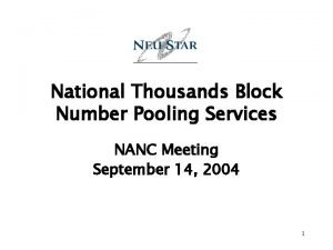 National Thousands Block Number Pooling Services NANC Meeting