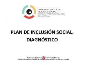 PLAN DE INCLUSIN SOCIAL DIAGNSTICO La exclusin social