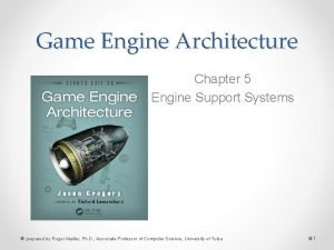 Game Engine Architecture Chapter 5 Engine Support Systems