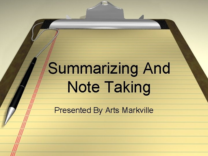 Summarizing And Note Taking Presented By Arts Markville