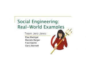 Social Engineering JeroJewo Social Engineering Social engineering is