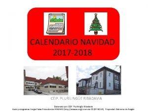CALENDARIO NAVIDAD 2017 2018 CEIP PLURILINGE RIBADAVIA Elaborado