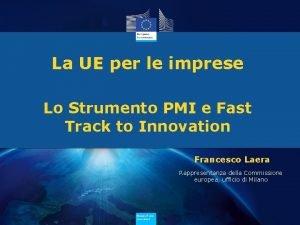 La UE per le imprese Lo Strumento PMI