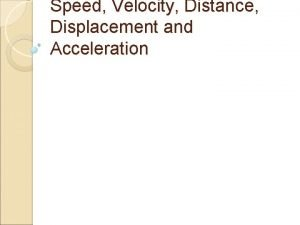 Speed Velocity Distance Displacement and Acceleration Project Objectives