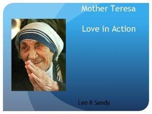 Mother Teresa Love in Action Leo R Sandy