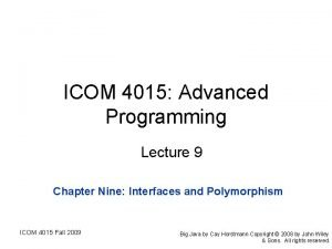 ICOM 4015 Advanced Programming Lecture 9 Chapter Nine