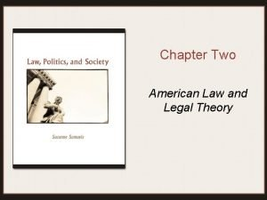 Chapter Two American Law and Legal Theory Legal