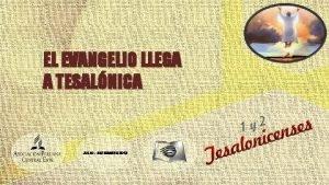 EL EVANGELIO LLEGA A TESALNICA JULIO SETIEMBRE 2012