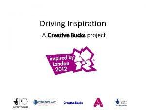 Driving Inspiration A Creative Bucks project Creative Bucks