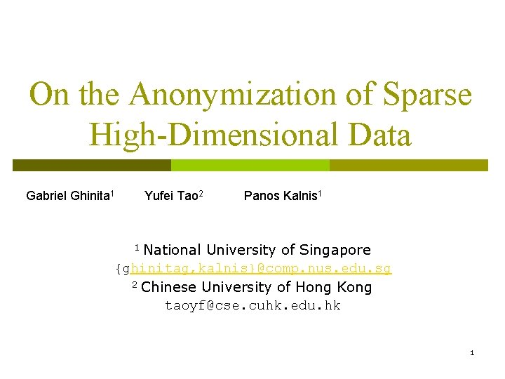 On the Anonymization of Sparse HighDimensional Data Gabriel