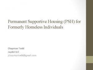 Permanent Supportive Housing PSH for Formerly Homeless Individuals