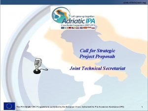 Call for Strategic Project Proposals Joint Technical Secretariat
