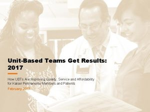 UnitBased Teams Get Results 2017 How UBTs Are