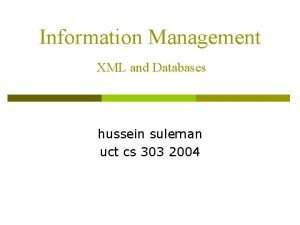 Information Management XML and Databases hussein suleman uct