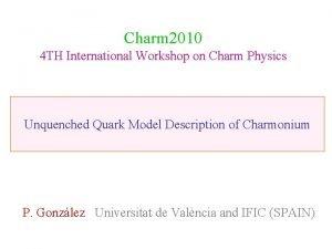 Charm 2010 4 TH International Workshop on Charm