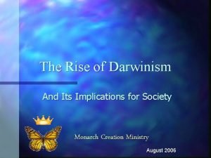The Rise of Darwinism And Its Implications for