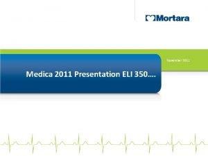 November 2011 Medica 2011 Presentation ELI 350 Key
