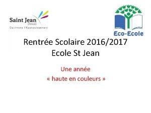 Rentre Scolaire 20162017 Ecole St Jean Une anne