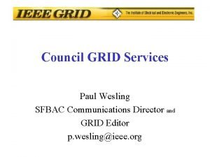 Council GRID Services Paul Wesling SFBAC Communications Director
