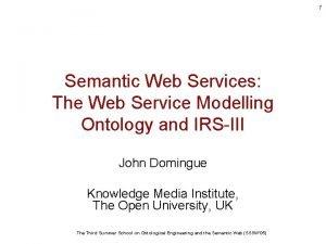 1 Semantic Web Services The Web Service Modelling