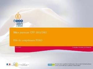 Bilan parcours EPP 20112012 Ple de comptences FOAD