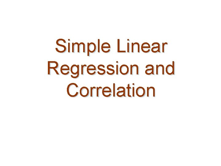 Simple Linear Regression and Correlation Introduction Regression refers