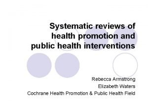Systematic reviews of health promotion and public health