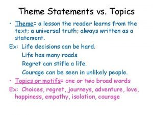 Theme Statements vs Topics Theme a lesson the