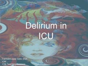 Delirium in ICU Carmen Lopez Soto SCF ICM