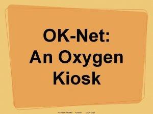 OKNet An Oxygen Kiosk MIT 6 894 SMA