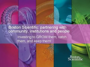 Boston Scientific partnering with community institutions and people