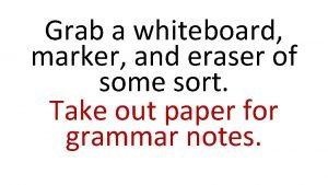 Grab a whiteboard marker and eraser of some