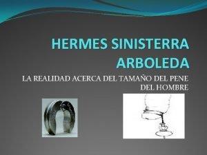 HERMES SINISTERRA ARBOLEDA LA REALIDAD ACERCA DEL TAMAO