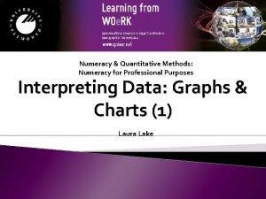 Numeracy Quantitative Methods Numeracy for Professional Purposes Interpreting