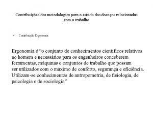 Contribuies das metodologias para o estudo das doenas