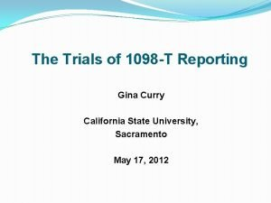 The Trials of 1098 T Reporting Gina Curry